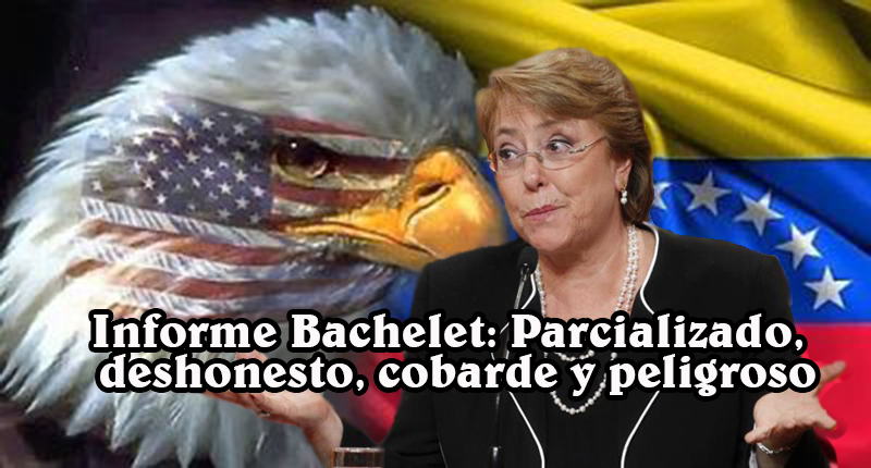 Informe Bachelet: Parcializado, deshonesto, cobarde y peligroso